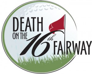 Death on the 16th Fairway